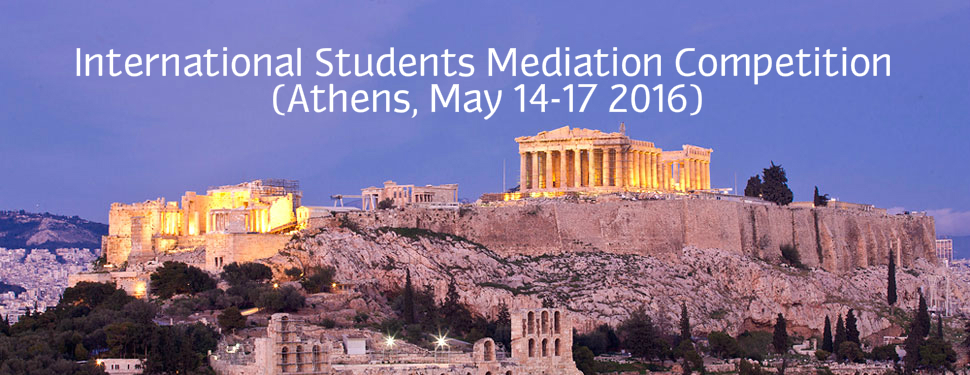 International Students Mediation Competition (Athens, May 14-17 2016)